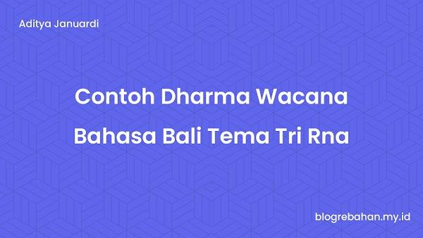 Contoh Dharma Wacana Bahasa Bali Tema Tri Rna