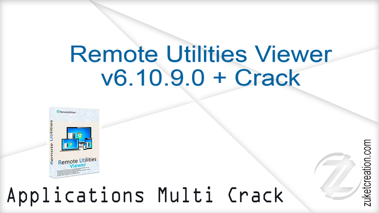 Hacker Application: Remote Utilities Viewer v6 10 9 0 + Crack | 25 MB