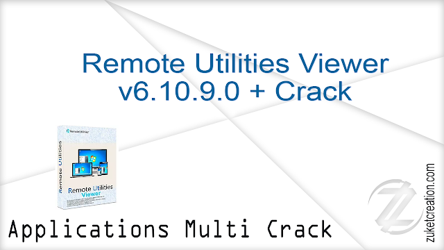 Remote Utilities Viewer v6.10.9.0 + Crack   |  25 MB