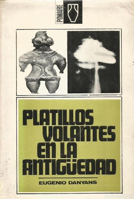 Platillos Volantes en la Antigüedad de Eugenio Danyans