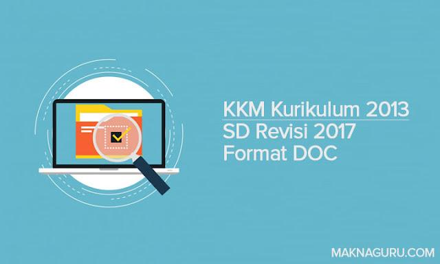 KKM Kurikulum 2013 SD Revisi 2017 Format DOC