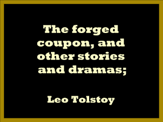 The forged coupon, and other stories and dramas