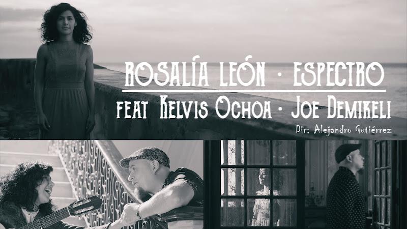 Rosalía León & Kelvis Ochoa - ¨Espectro¨ - Videoclip - Dirección: Alejandro Gutiérrez. Portal Del Vídeo Clip Cubano