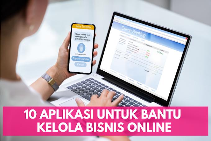 10 Aplikasi untuk Bantu Kelola Bisnis Online
