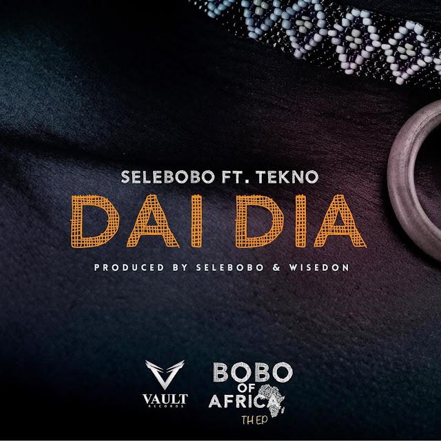 Selebobo - Dai Dia (feat. Tekno)