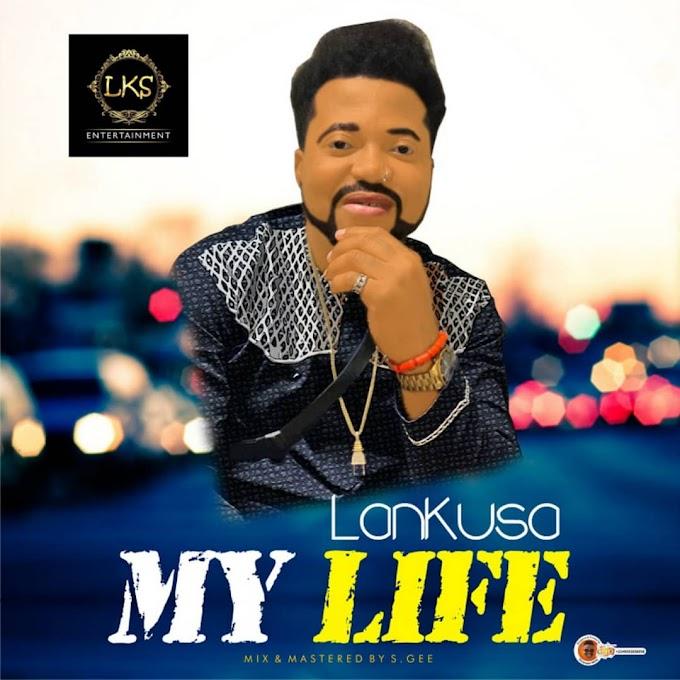 DOWNLOAD MP3: Lankusa – My Life