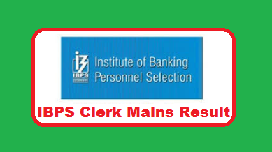 IBPS Clerk Mains Result 2019