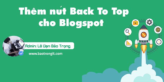 Thêm nút Back To Top hình tên lửa cho blogspot