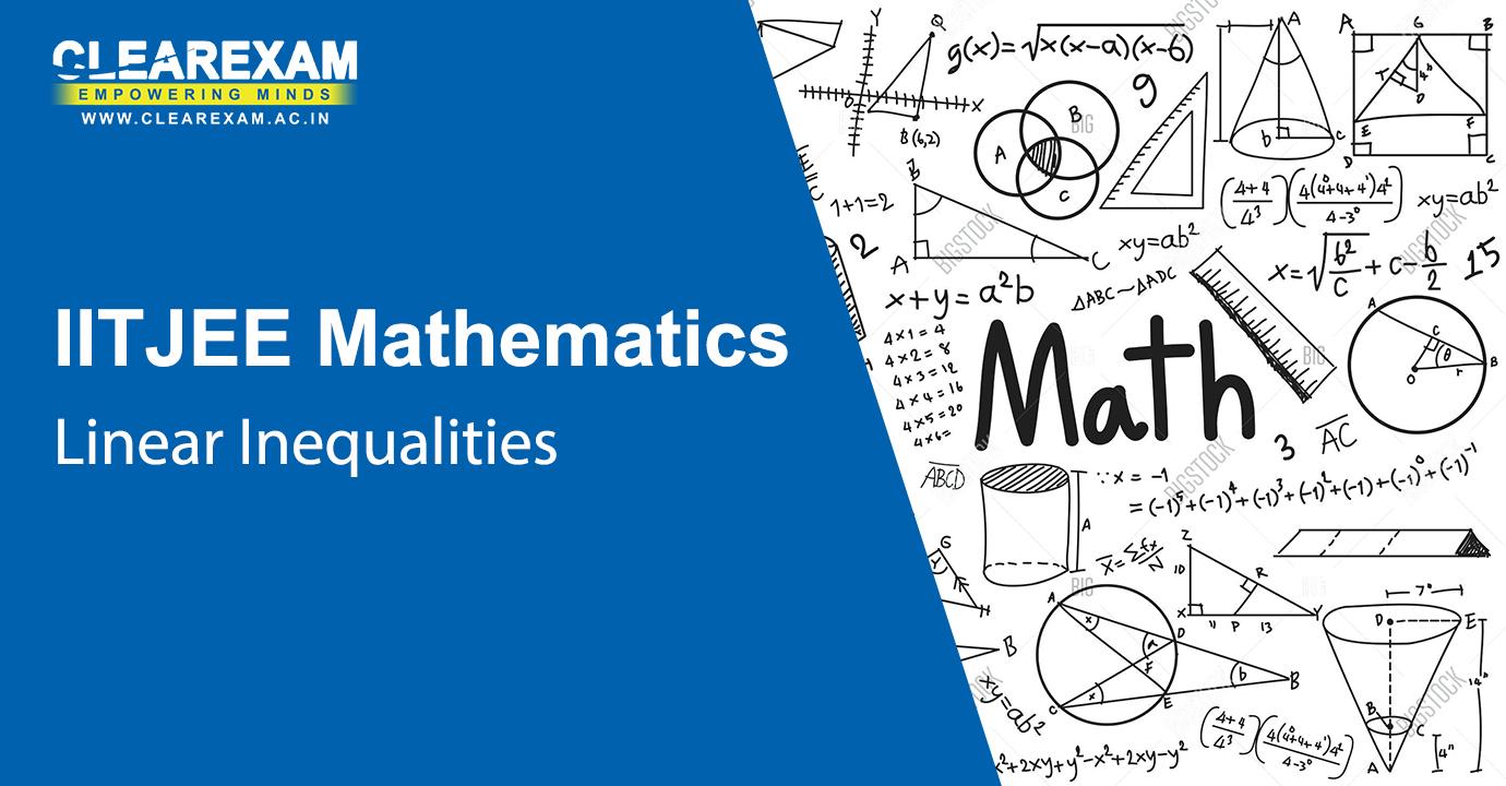 IIT JEE Mathematics Linear Inequalities