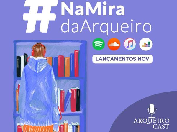 Arqueiro Cast: #NaMiraDaArqueiro 015 (Lançamentos de novembro)