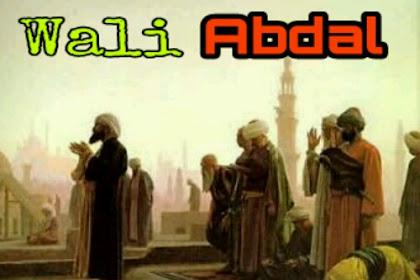 Pengertian Wali Abdal, Ciri-ciri dan Tugas Wali Abdal dalam Islam
