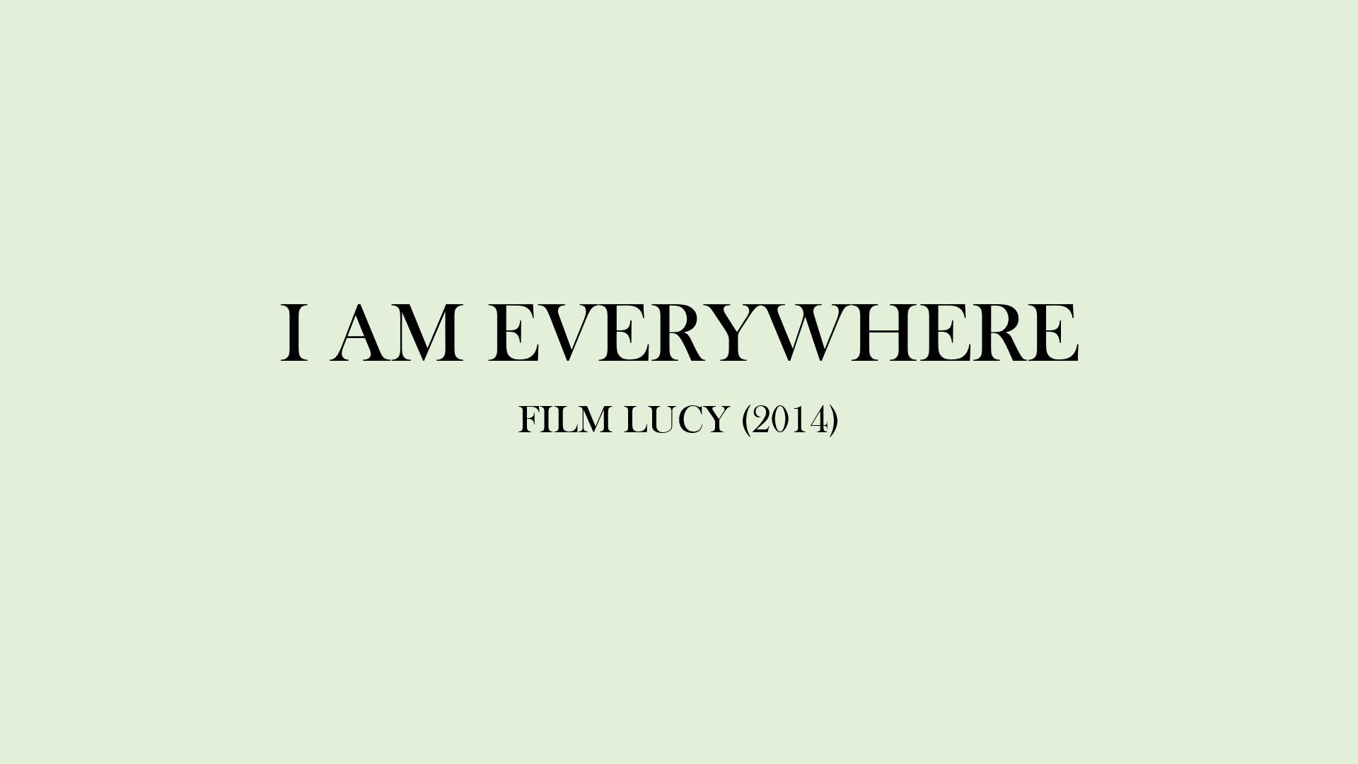 penjelasan Film Lucy : I AM EVERYWHERE