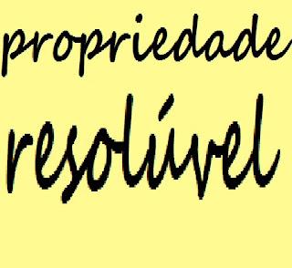 propriedade resolúvel: termo ou condição, motivo superveniente
