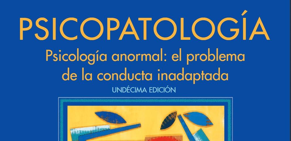 PSICOPATOLOGÍA: Psicología anormal: el problema  de la conducta inadaptada