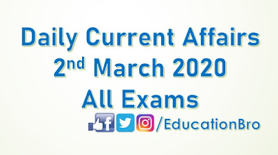 Daily Current Affairs 2nd March 2020 For All Government Examinations