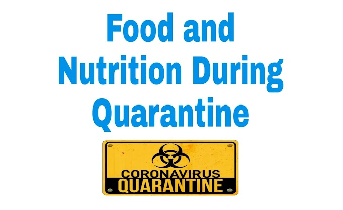 Food and Nutrition tips during Quarantine at Home