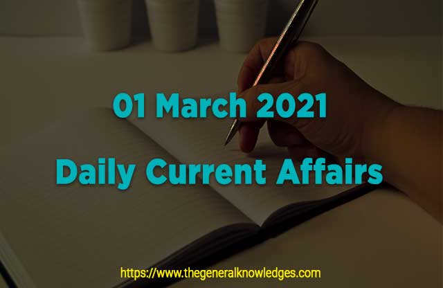 01 March 2021 Current Affairs  and Answers in Hindi