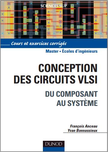Livre : Conception des circuits VLSI, Du composant au système - François Anceau PDF