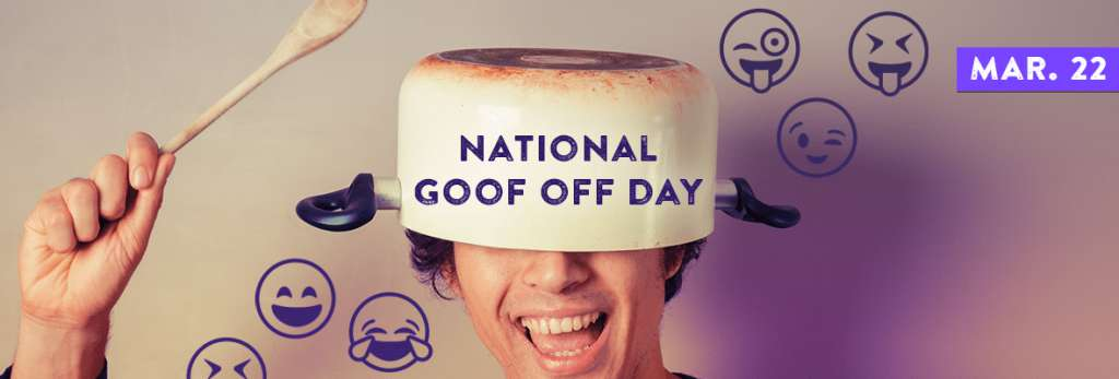 National Goof Off Day Wishes Photos