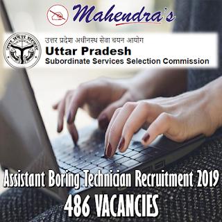 UPSSSC Recruitment 2019: Assistant Boring Technician   486 Vacancies