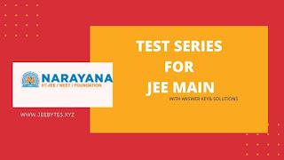 NARAYANA IIT ACADEMY TEST SERIES FOR JEE MAINS [PDF]