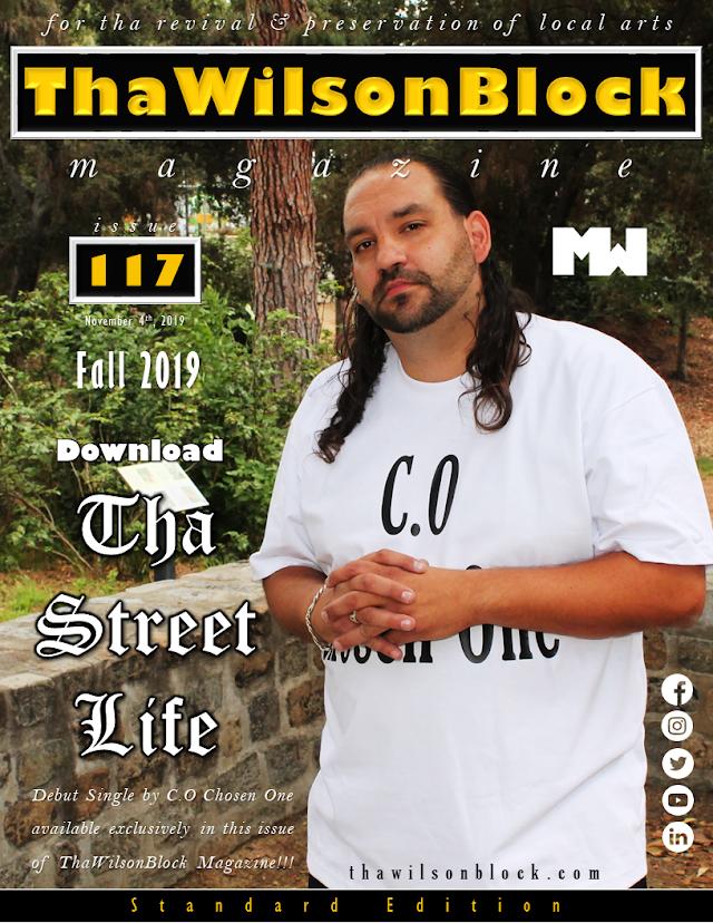 "ThaWilsonBlock Magazine Issue117 featuring ""Tha Street Life"" DEBUT SINGLE by C.O Chosen One"