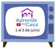 Vídeos y horarios Aprende en Casa semana del 1 al 5 de junio 2020