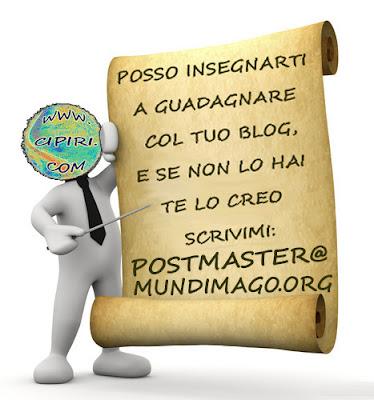 Se vuoi guadagnare col Tuo blog,   ti insegno come fare,  se non lo hai te lo creo    MANDA MESSAGGIO  postmaster@mundimago.org