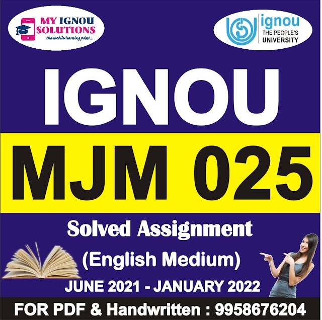 MJM 025 Solved Assignment 2021-22