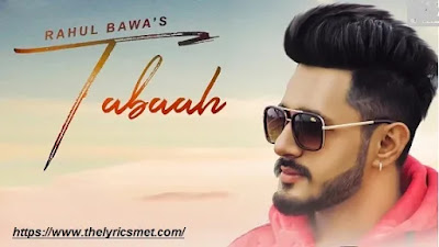 Tabaah Song Lyrics | Rahul Bawa | New Punjabi Songs 2020 | Jass Records