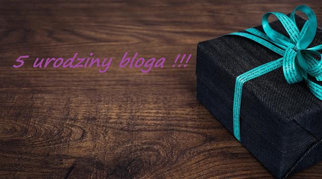URODZINY | 5 lat bloga ! Kiedy to zleciało ?