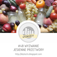 https://diytozts.blogspot.com/2019/10/48-wyzwanie-jesienne-przetwory.html