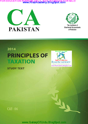 CAF-06 - PRINCIPLES OF TAXATION 2014 - STUDY TEXT