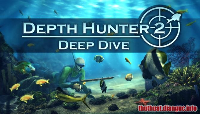 Download Game Depth Hunter 2: Deep Dive Full Crack