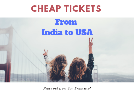 Cheap Tickets From India to USA,Cheap tickets from india to USA | Upto 5% Off : MYSTERYDEAL