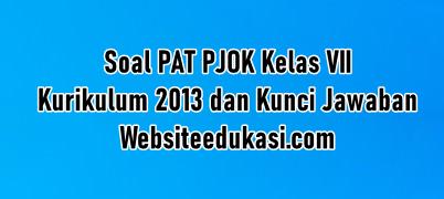 Soal Pat Pjok Kelas 7 K13 Dan Kunci Jawaban Websiteedukasi Com