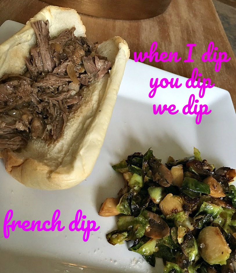 Life According to Steph: When I dip you dip we dip french dip