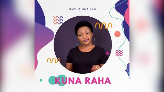 Download Tanzania gospel Audio by Martha Mwaipaja - Kuna Raha