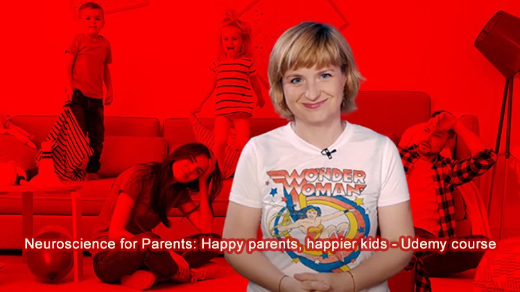 Neuroscience for Parents - Happy parents, happier kids