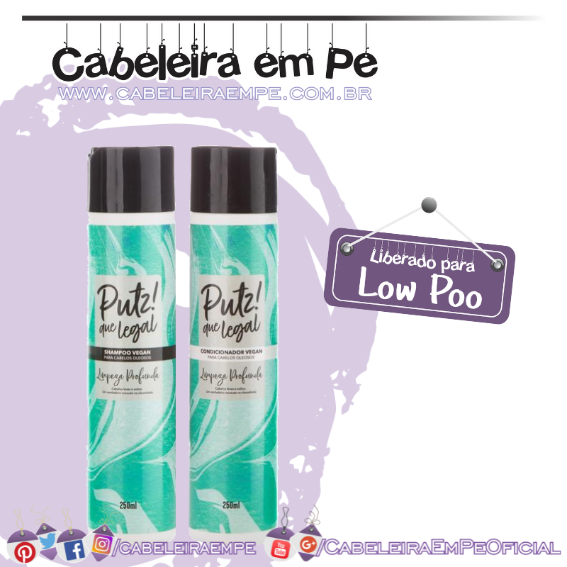 Shampoo e Condicionador  Limpeza Profunda - Putz! Que Legal (Low Poo)