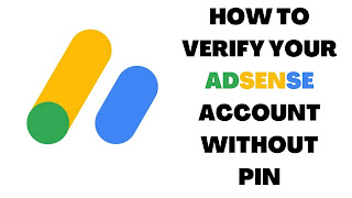 HOW TO VERIFY YOUR ADSENSE ACCOUNT WITHOUT PIN (2021)