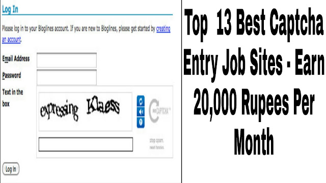 Top 13 Best Captcha Entry Job Sites - Earn 20,000 Rupees Per Month