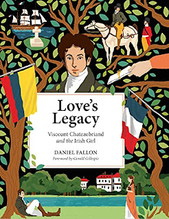Love's Legacy: Viscount Chateaubriand and the Irish Girl by Daniel Fallon - book promotion
