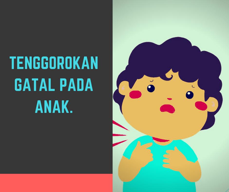 Obat Tenggorokan Gatal Anak Paling Ampuh - All About Bayi ...