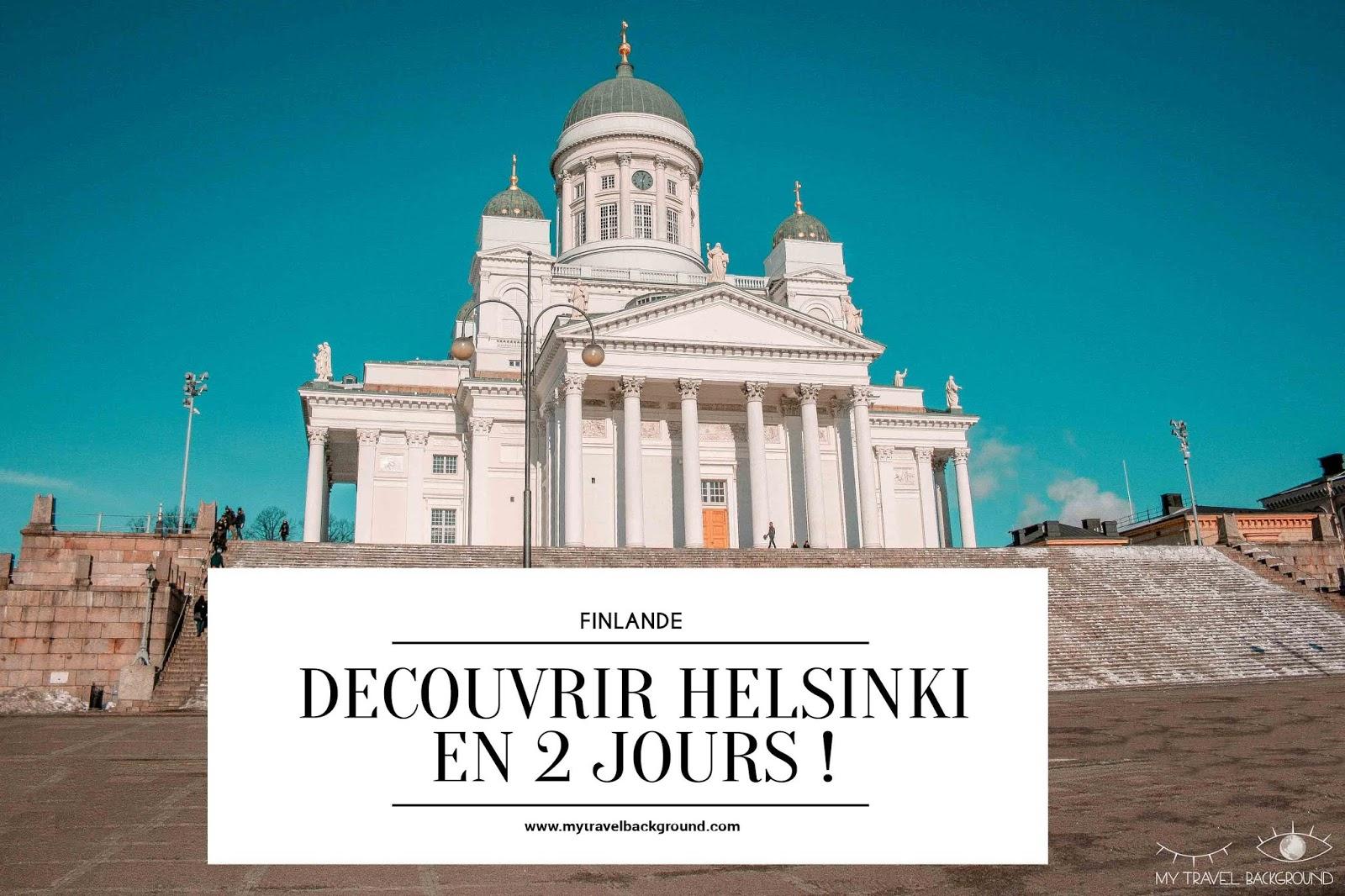 2 jours pour découvrir HELSINKI, la capitale de la FINLANDE