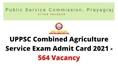 Sarkari Exam: UPPSC Combined Agriculture Service Exam Admit Card 2021 - 564 Vacancy