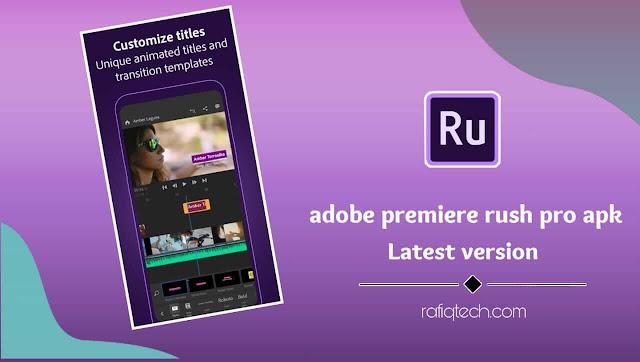 تحميل تطبيق المونتاج Adobe Premiere Rush Pro apk [آخر نأخر إصدار]