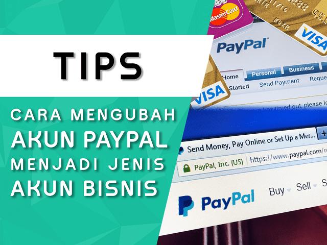Cara Ubah Jenis Akun PayPal menjadi Bisnis