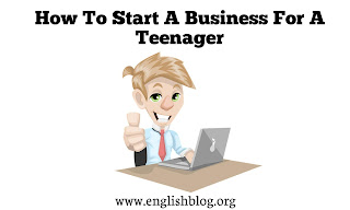 How To Start A Business For A Teenager