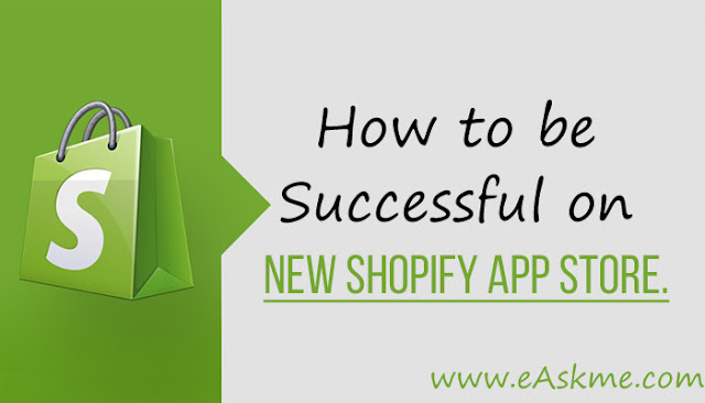 How to be Successful on New Shopify App Store: eAskme